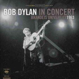 Dylan, Bob - In Concert - Brandeis University 1963 (CD)