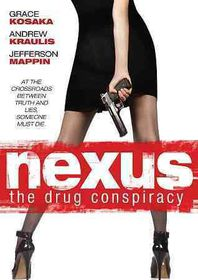 Nexus:Drug Conspiracy - (Region 1 Import DVD)