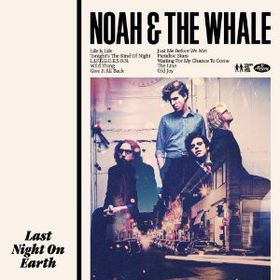 Noah And The Whale - Last Night On Earth (CD)