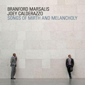 Branford Marsalis, Joey Calderazzo - Songs of Mirth & Melancholy (CD)