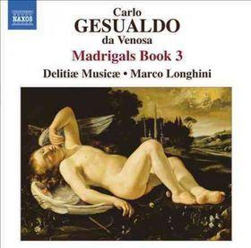 Gesualdo: Madrigals, Book 3 - Madrigals - Book 3 (CD)