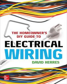 The Homeowners Diy Guide To Electrical Wiring ebook Buy Online
