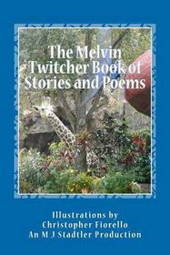 The Melvin Twitcher Book of Stories and Poems