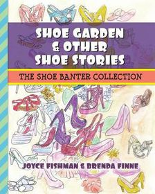 Shoe Garden & Other Shoe Stories