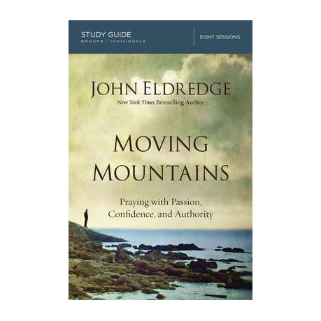 john eldredge books moving mountains