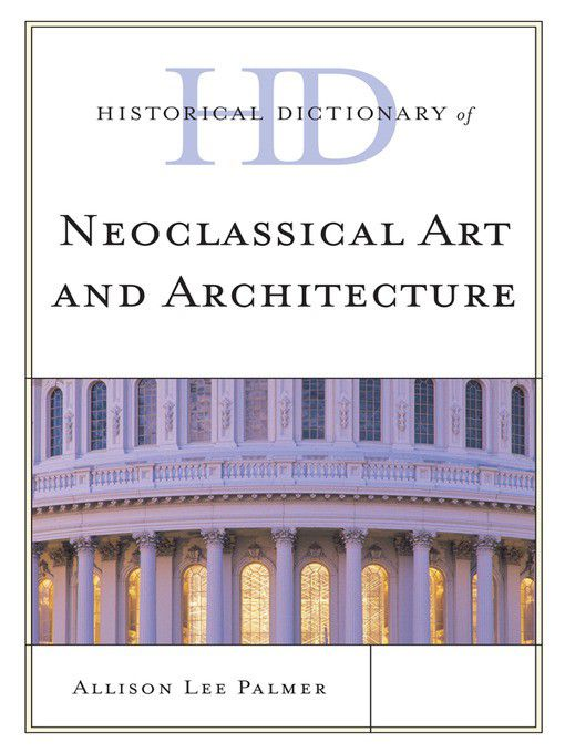 Historical dictionary of neoclassical art and architecture ebook historical dictionary of neoclassical art and architecture ebook loading zoom fandeluxe Choice Image