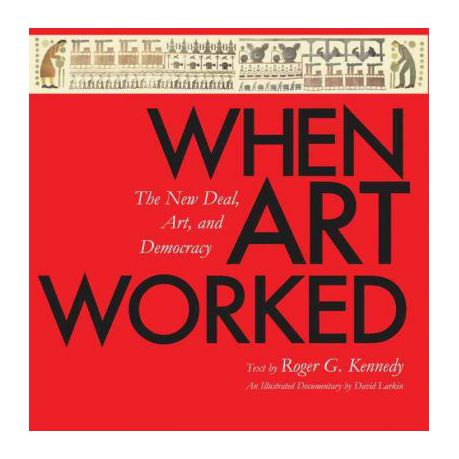 When Art Worked: The New Deal, Art, and Democracy
