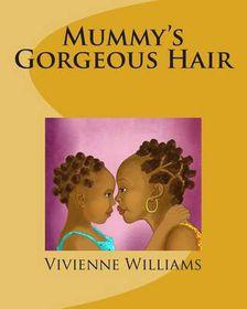 Mummy's Gorgeous Hair