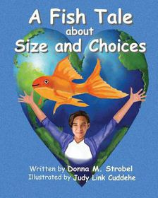 A Fish Tale about Size and Choices