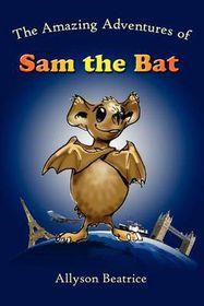 The Amazing Adventures of Sam the Bat