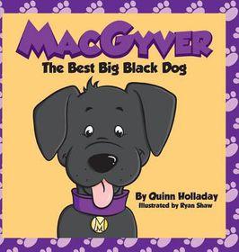 Macgyver the Best Big Black Dog