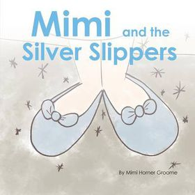 Mimi and the Silver Slippers