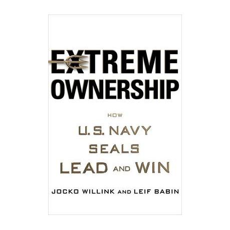 Extreme ownership by jocko willink & leif babin