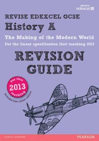 REVISE Edexcel GCSE History A The Making of the Modern World Revision Guide (with online edition)