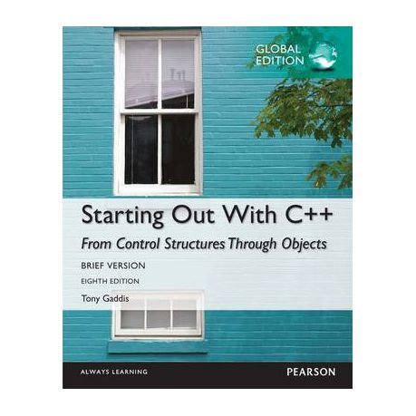 Starting Out With C From Control Structures Through Objects Brief