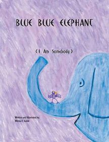Blue Blue Elephant (I Am Somebody)