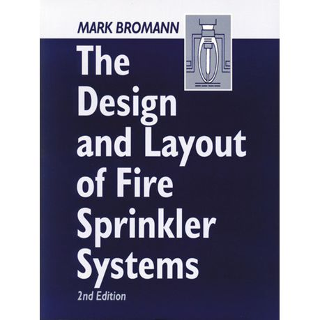 The design and layout of fire sprinkler systems, second edition.