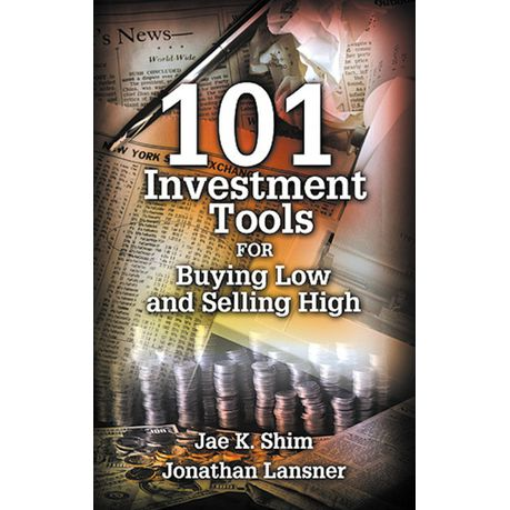 101 investment tools for buying low and selling high shim jae k lansner jonathan