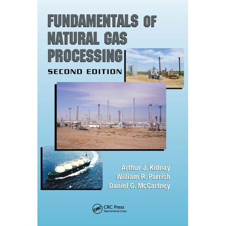 Fundamentals of natural gas processing.