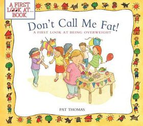 Don't Call Me Fat!