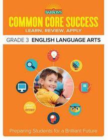 Barron's Common Core Success Grade 3 English Language Arts
