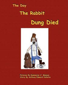 The Day the Rabbit Dung Died