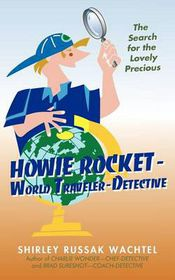 Howie Rocket--World Traveler-Detective