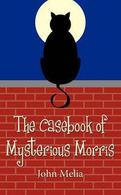 The Casebook of Mysterious Morris