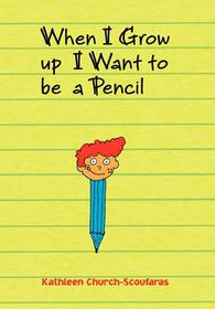 When I Grow Up I Want to Be a Pencil