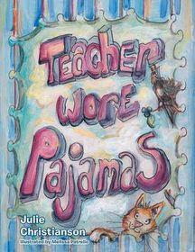 Teacher Wore Pajamas