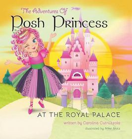 The Adventures of Posh Princess - At the Royal Palace