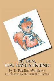 Lil Ben, You Have a Friend