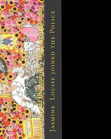 Jasmine Louise Joined the Police
