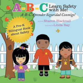 A-B-C Learn Safety with Me! A-B-C Aprender Seguridad Conmigo!
