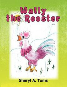 Wally the Rooster