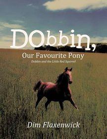 Dobbin, Our Favourite Pony