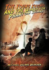 The Young Knights and the Search for Phantom Island