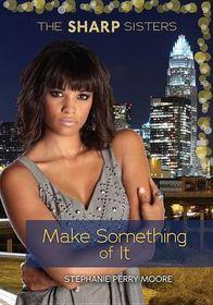 Make Something of It