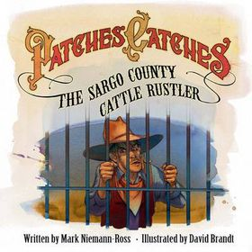 Patches Catches the Sargo County Cattle Rustler
