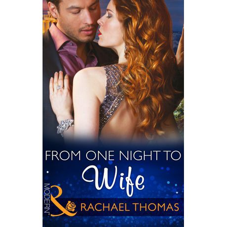 From One Night to Wife (Mills & Boon Modern) (One Night With Consequences,  Book 12) (eBook)