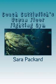 Coach Cuttlefish's Ocean Floor Fighting Gym
