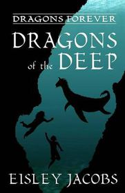 Dragons Forever - Dragons of the Deep