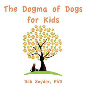 The Dogma of Dogs for Kids