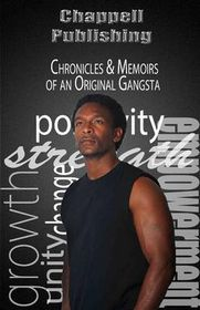 Chronicles & Memoirs of an Original Gangsta
