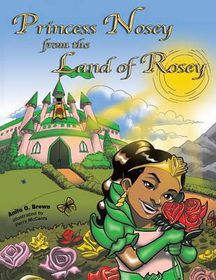 Princess Nosey from the Land of Rosey