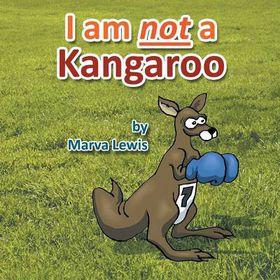 I Am Not a Kangaroo