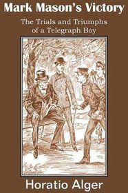 Mark Mason's Victory, the Trials and Triumphs of a Telegraph Boy