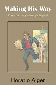 Making His Way, Frank Courtney's Struggle Upward