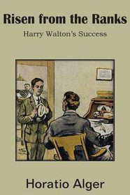 Risen from the Ranks, Harry Walton's Success