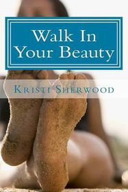 Walk in Your Beauty